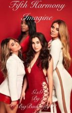 Fifth Harmony Imagine  by BigBadSofty07