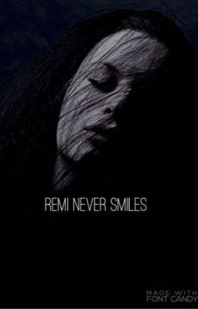 Remi Never Smiles ✔️ [REVISING] by thenativityscene
