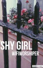 Shy Girl // Jack G by WifiWorshiper
