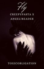 Fly {CreepyPasta X Angel!Reader} by ToxicObligation