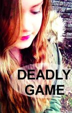 Deadly Game (A Hunger Games fanfic) by TheDreamingGirl13