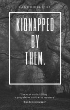 Kidnapped By Them. (5sos fanfic.) by canhowell101
