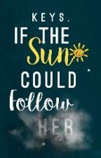 If the Sun Could Follow Her by KeSpiration