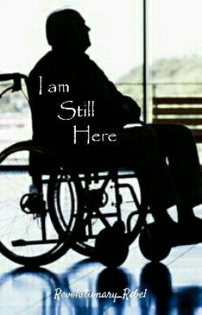 I Am Still Here  by Revolutionary_Rebel