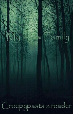 My New Family Creepypasta x Reader by peter_mad_pan