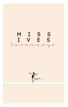 missives|✔ by leoenerys