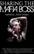 Sharing The Mafia Boss by Imperial_Nightmare