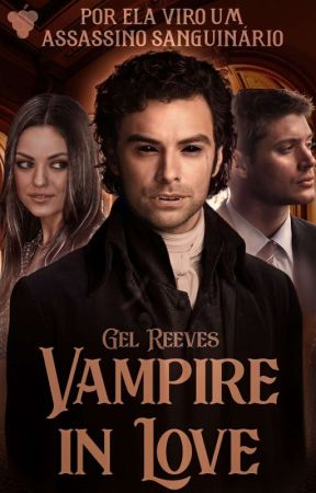 Vampiro Apaixonado  by EscritoraReeves