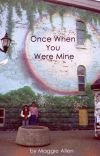 Once When You Were Mine cover