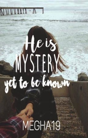He Is Mystery Yet To Be known by Wandererofverses