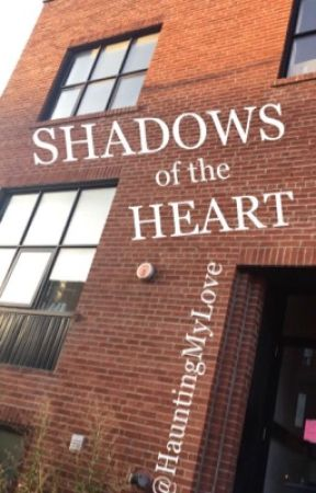 Shadows From The Heart & All Other Places They Hide by HauntingMyLove