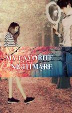 MY FAVORITE NIGHTMARE  by _kimtaewon_
