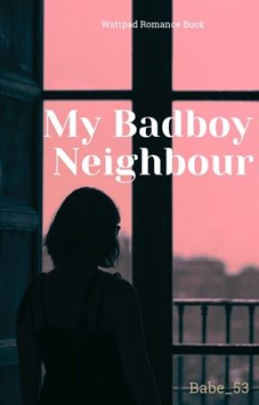 (CLICHÈ)My Badboy Neighbour  by babe_53