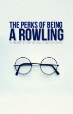 The Perks of Being a Rowling by killyourcupcakes