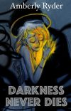 Darkness Never Dies (A Grisha Story) cover