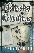 Lifehacks Collection by ZephyrZenith