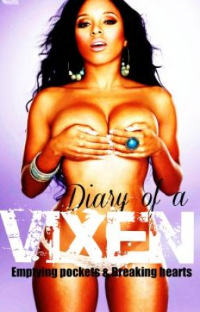 Diary of a Vixen (Fan Fic Completed) by badgalyana