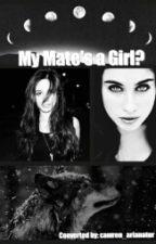 My Mate's a Girl? | Camren by camren_arianator