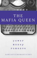 The Mafia Queen by sarcasticbooknerd03