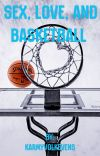 Sex, Love, and Basketball *Books 1 and 2* (Slowly Editing) cover