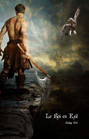 Le Roi en Exil, tome 1 [TERMINÉ] by NadegeNrd