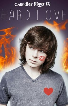 Hard Love *Chandler Riggs FF*  by z_kurpik