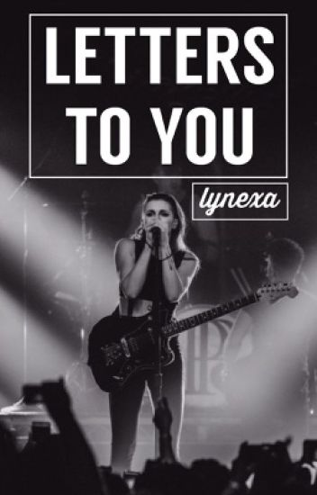 Letters To You | Lynexa;