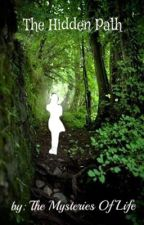 The Hidden Path (WINNER OF THE BEAUTY AWARD for Spiritual) by happygirl1