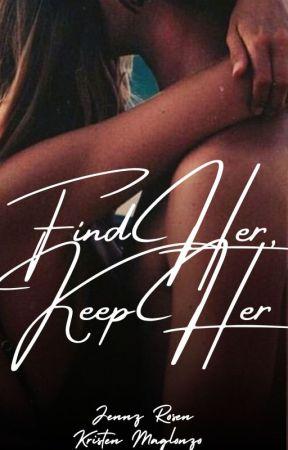 Find Her, Keep Her (CFTM Sequel) by jr0127