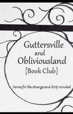 Guttersville and Obliviousland [Spotlight Book Club-OPEN] by gossamersilverglow