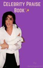 Celebrity Praise Book  by dancingwithMj