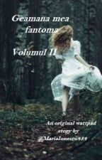 Geamana mea fantoma[Volumul II] de Saadeth