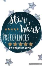 star wars preferences {editing} by bruhrronaa