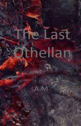 The Last Othellan by SleepySindar