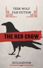 The Red Crow [ Teen Wolf Fanfiction ] by GiuliasDoom