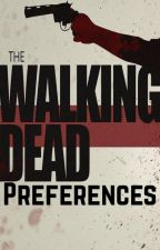 The Walking Dead Preferences by Dcg7182
