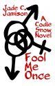 Fool Me Once (Completed) by JadeCJamison