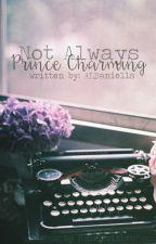 Not Always Prince Charming by ALDaniells