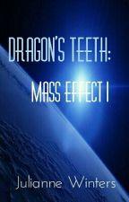 Dragon's Teeth: Mass Effect 1 (Shenko) by Julianne_Winters