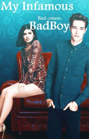 My Infamous Badboy [ EDITED ] by --theunknown-