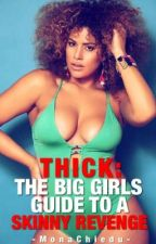 THICK: The Big Girl's Skinny Guide To Revenge (The McEllis Belles) by MonaChiedu