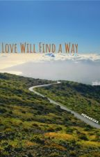 Love Will Find A Way by mfree2022