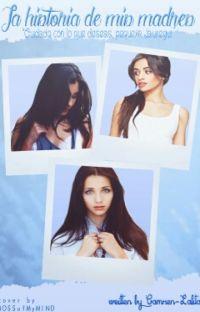 La Historia De Mis Madres (Camren G!P) cover