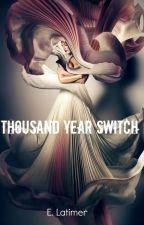Thousand Year Switch by ELatimer