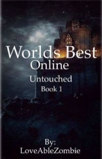 Worlds Best- Untouched (A SwordArt Online  FanFiction)  cover