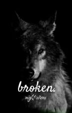 broken. oleh night-sirens