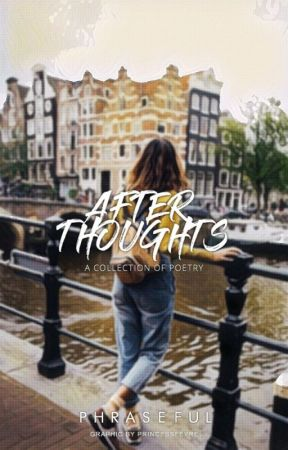 Afterthoughts by phraseful