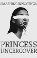 Princess Undercover ✔ by SmashingInnocence