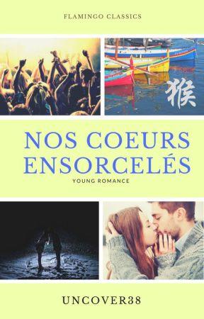 Nos coeurs ensorcelés by uncover38