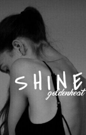 SHINE by goldenheat